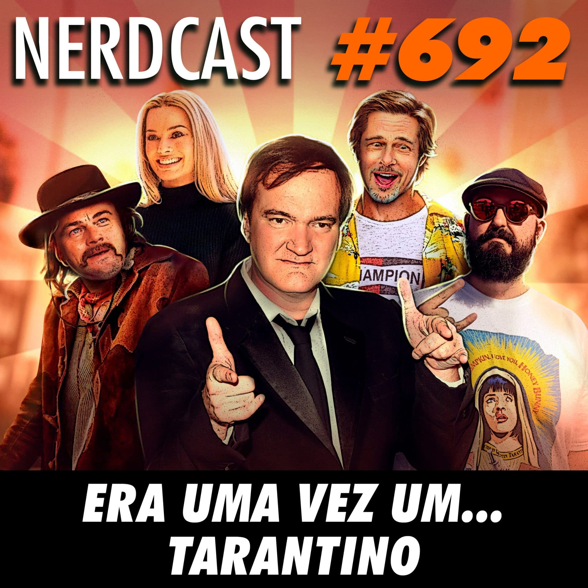 NerdCast 692 - Era uma vez um… Tarantino