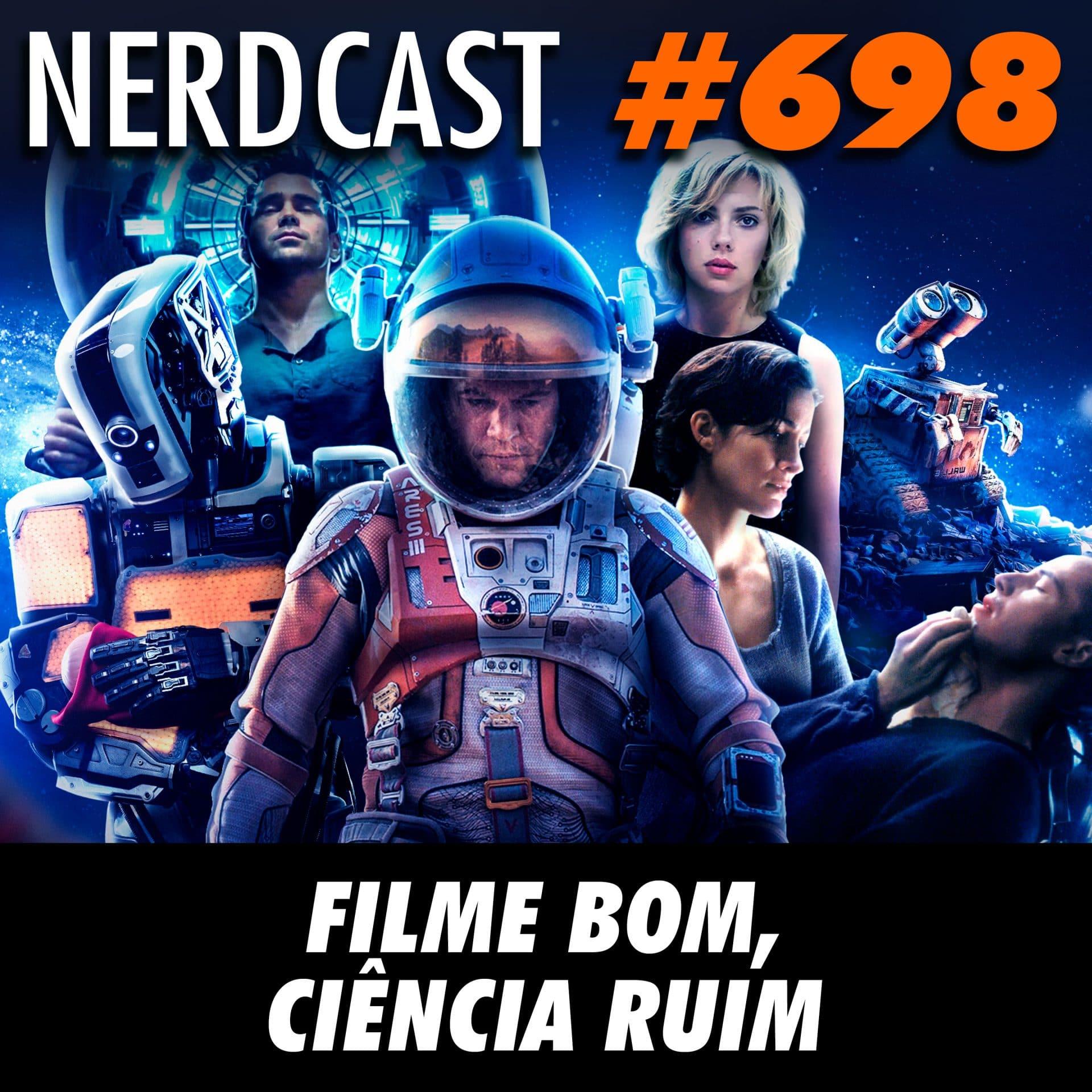 NerdCast 698 - Filme bom, ciência ruim