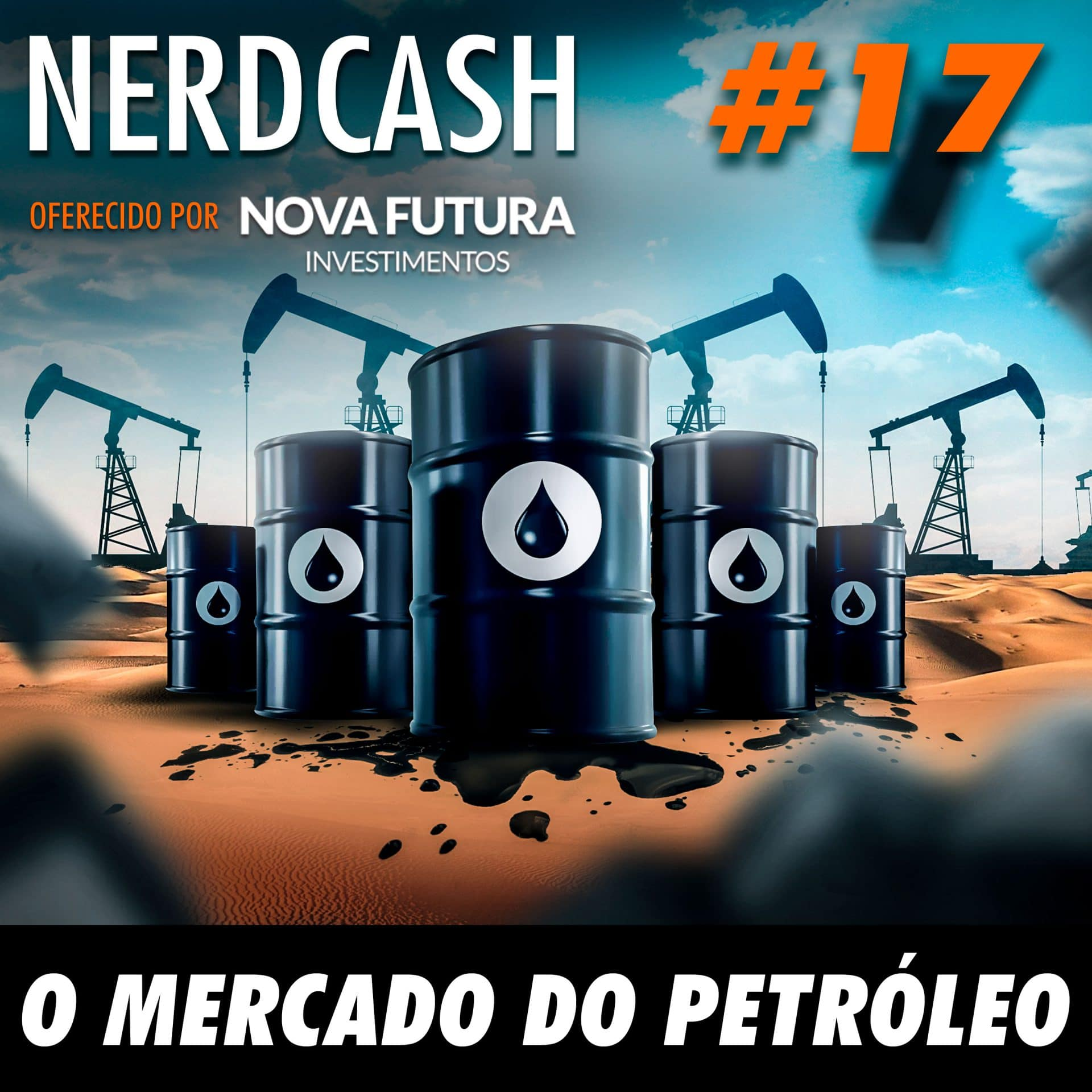 NerdCash 17 - O mercado do petróleo