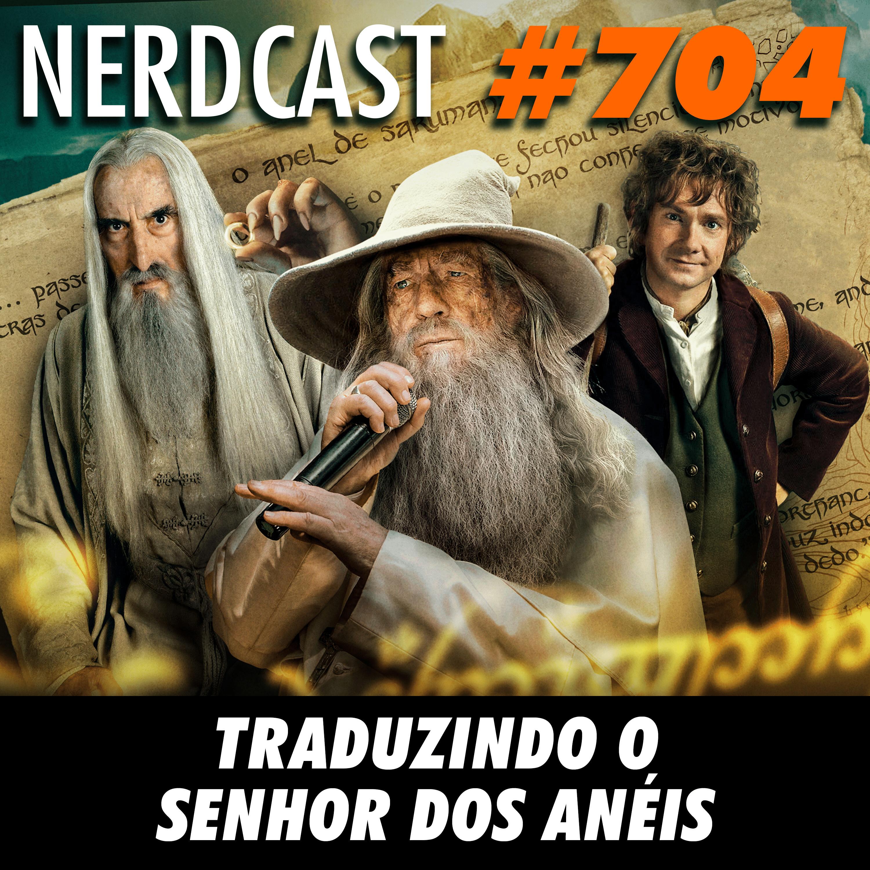 NerdCast 704 - Traduzindo o Senhor dos Anéis