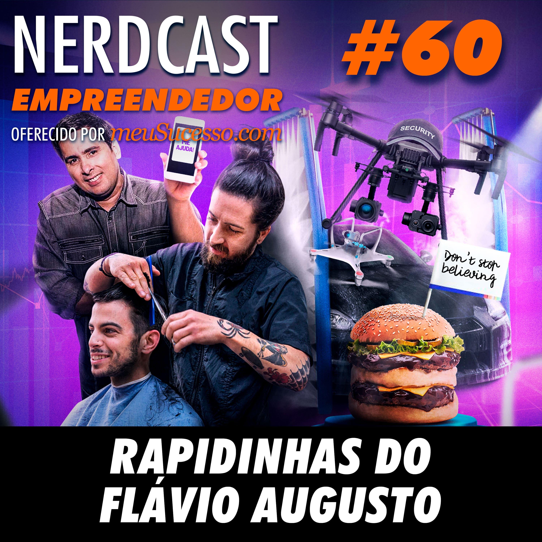Empreendedor 60 - Rapidinhas do Flávio Augusto