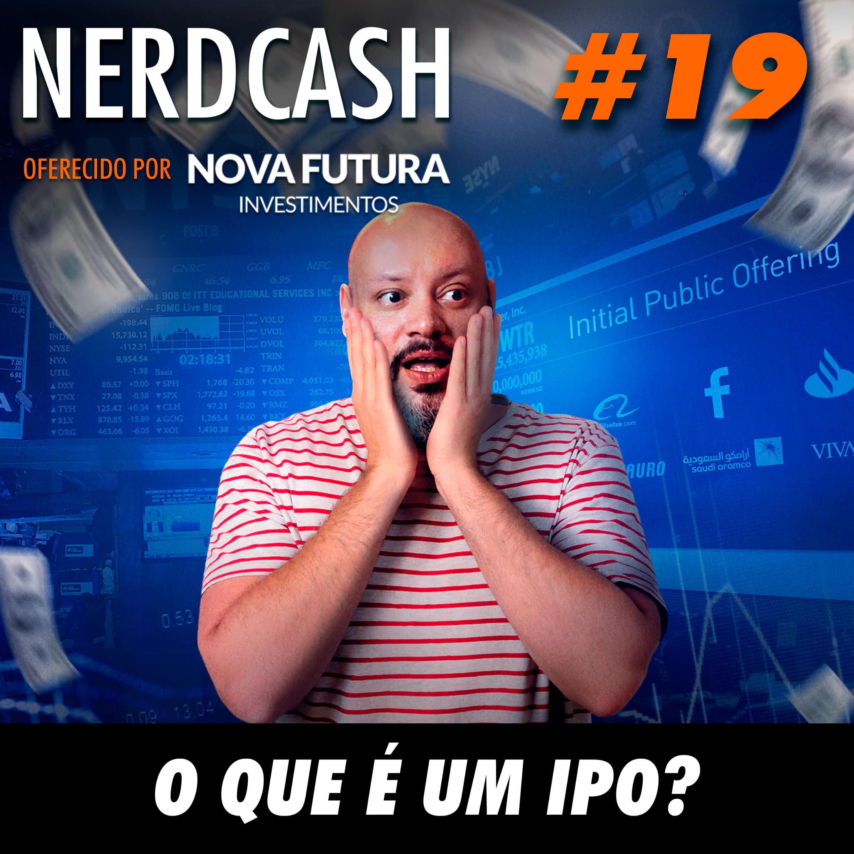 NerdCash 19 - O que é um IPO?