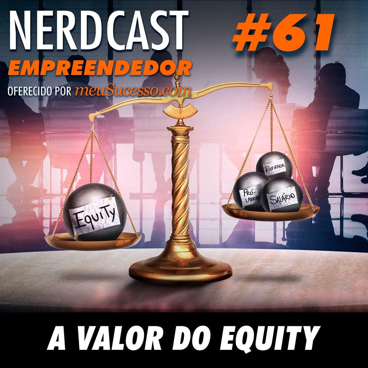 Empreendedor 61 - O valor do equity