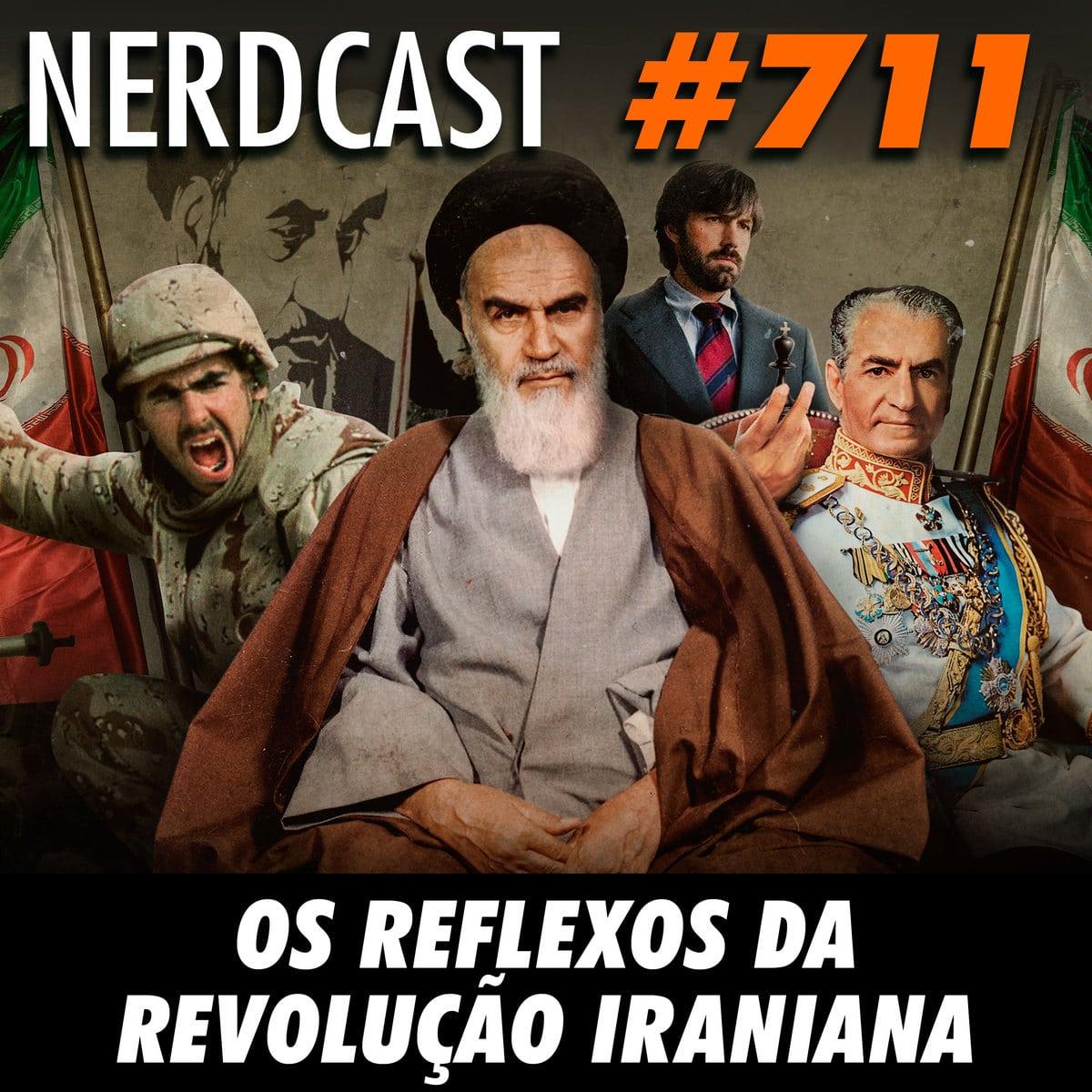 NerdCast 711 - Os Reflexos da Revolução Iraniana