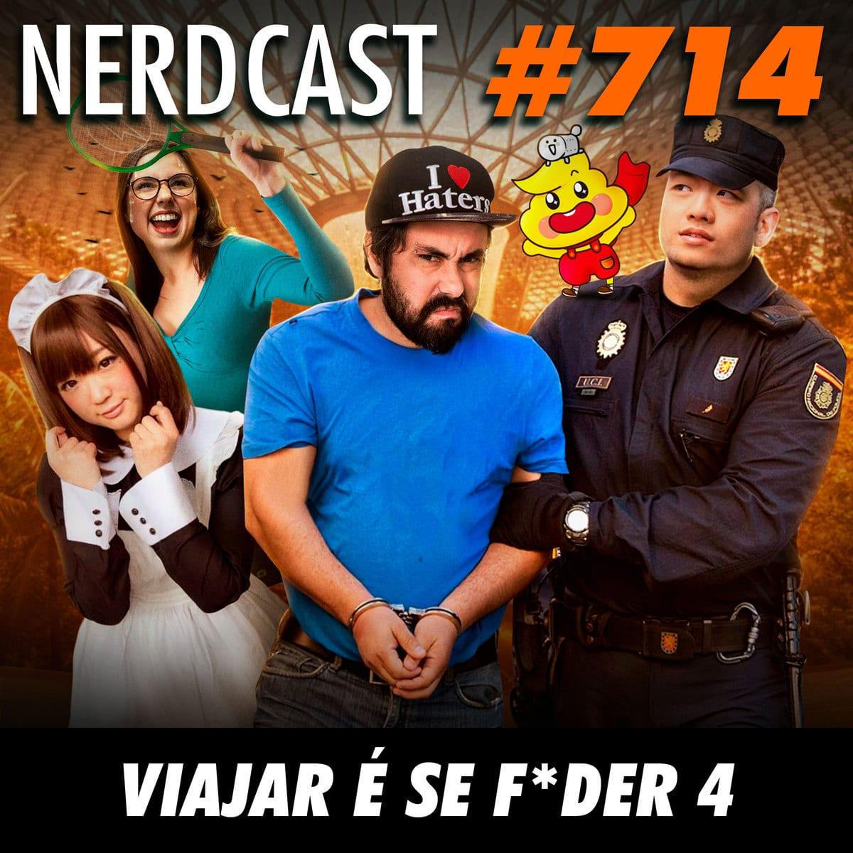 NerdCast 714 - Viajar é se f*der 4