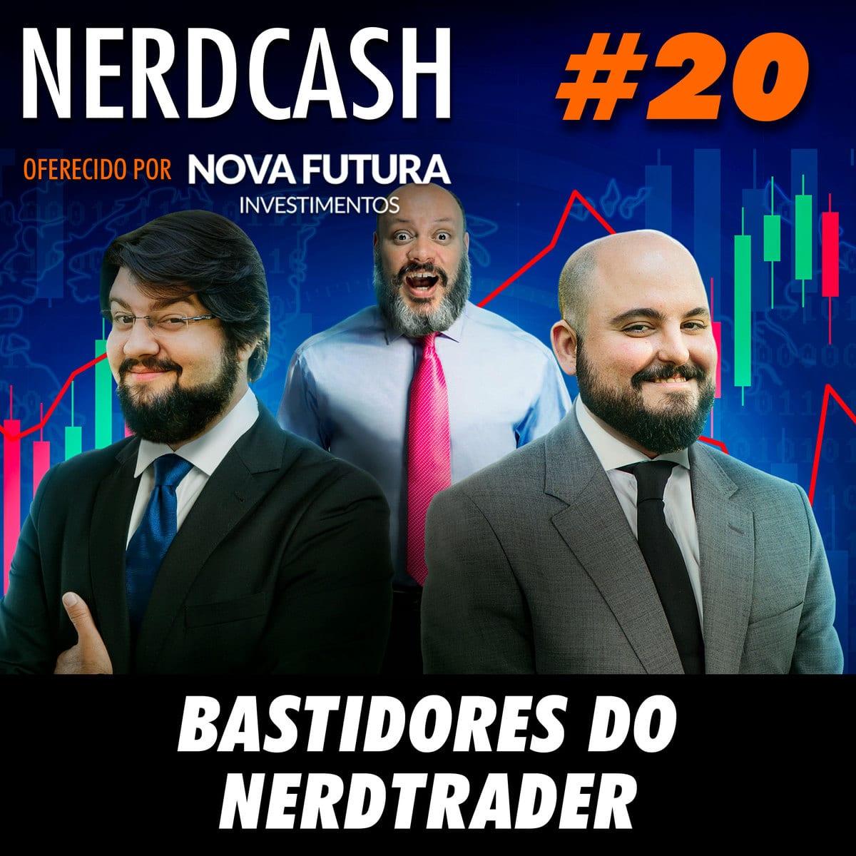 NerdCash 20 - Bastidores do NerdTrader