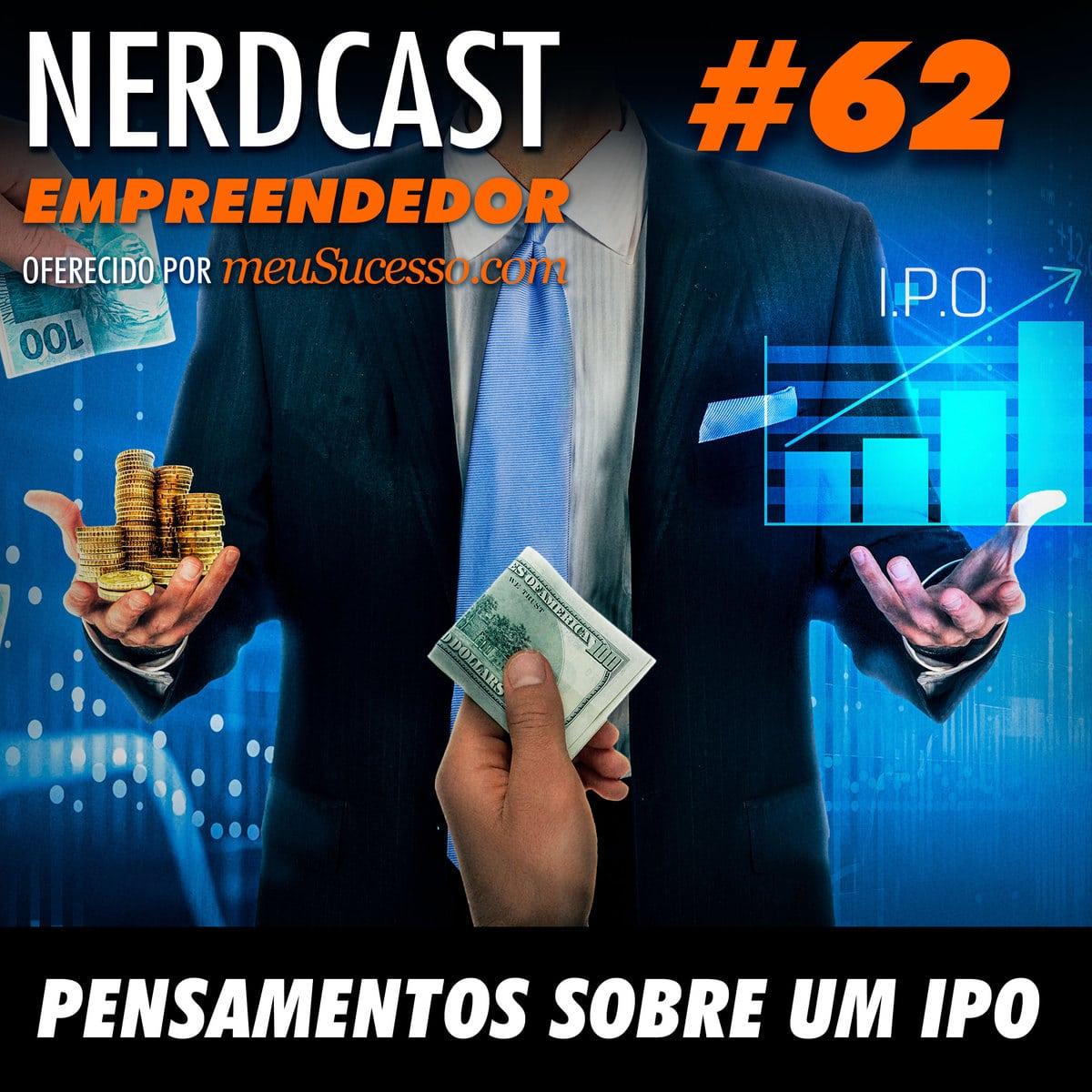 Empreendedor 62 - Pensamentos sobre um IPO