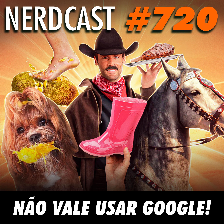NerdCast 720 - Não vale usar Google!