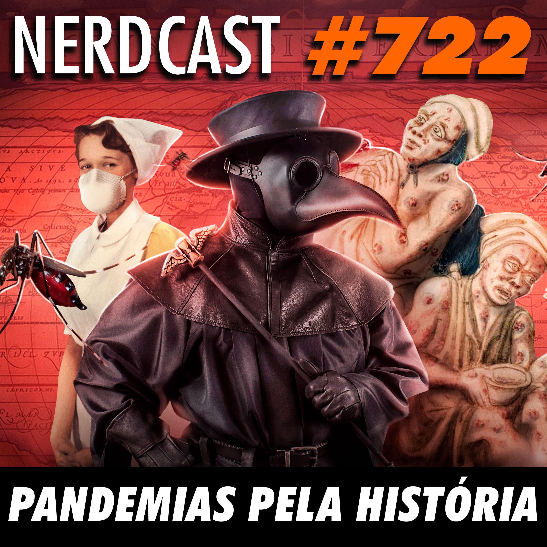 NerdCast 722 - Pandemias pela história