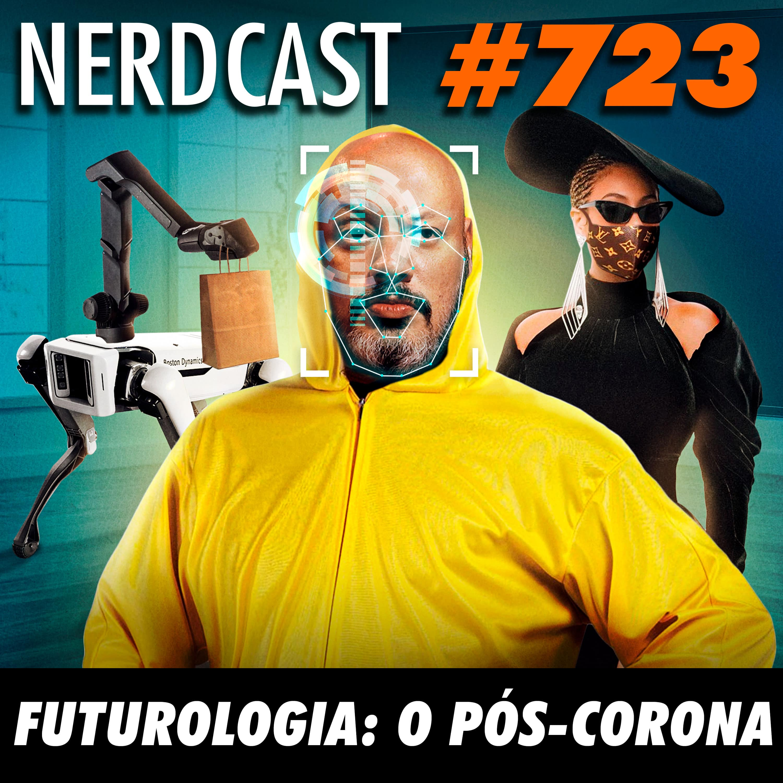 NerdCast 723 - Futurologia: O Pós-Corona