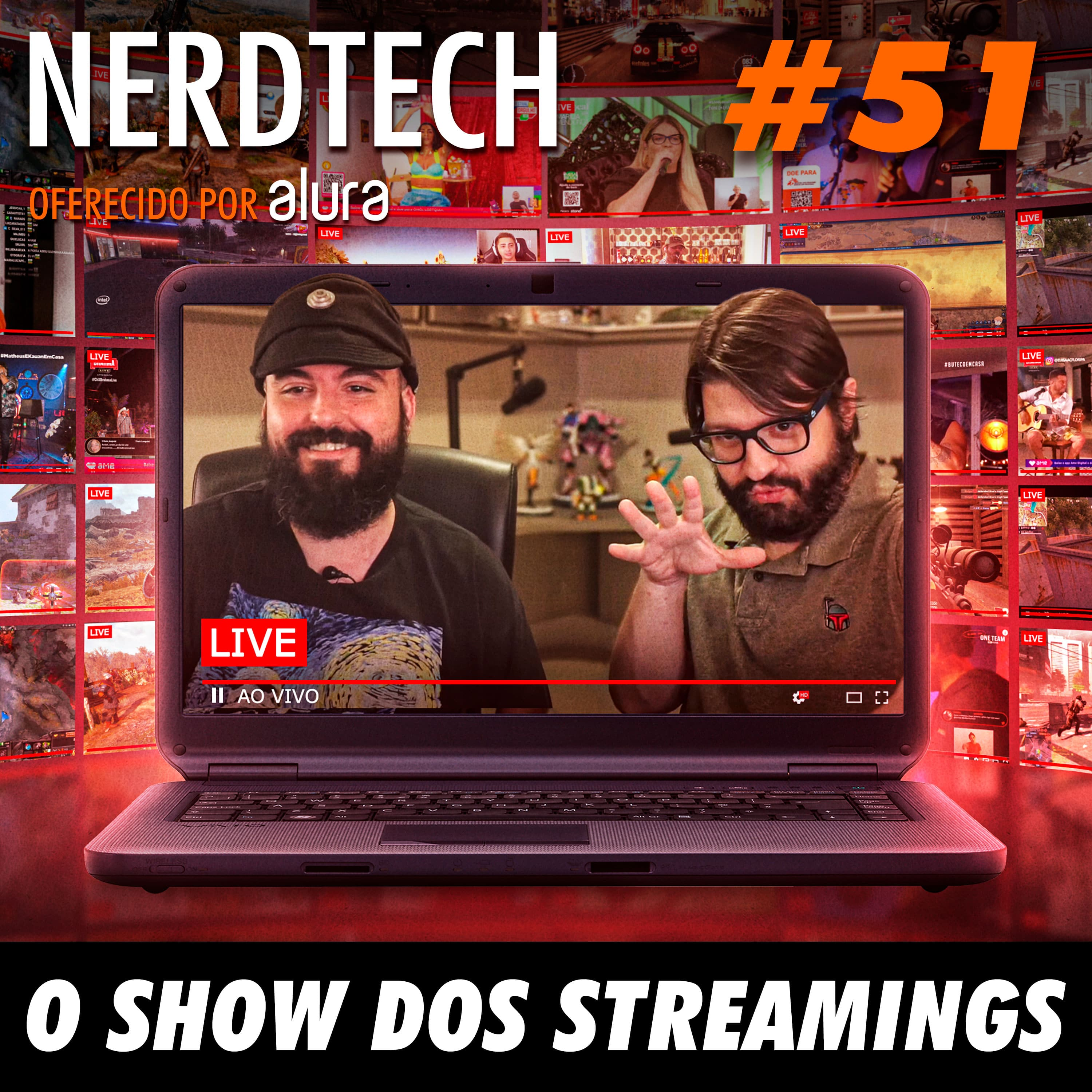 NerdTech 51 - O Show dos Streamings