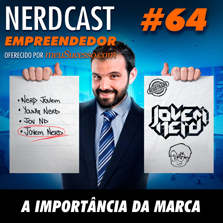 Empreendedor 64 - A importância da marca