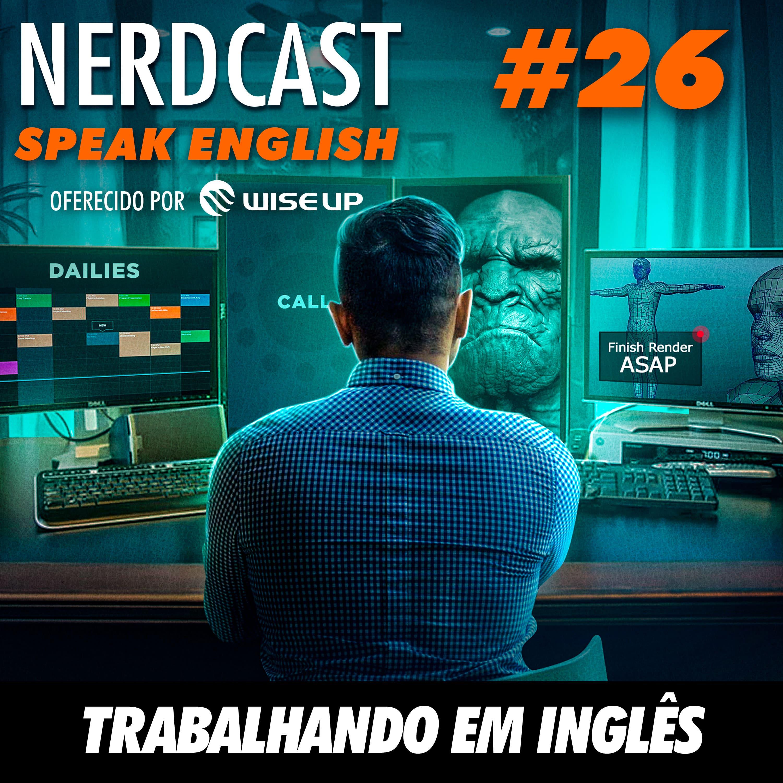Speak English 26 - Trabalhando em inglês