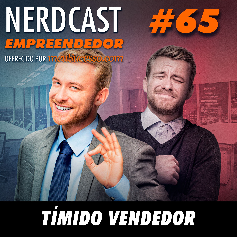 Empreendedor 65 - Tímido vendedor