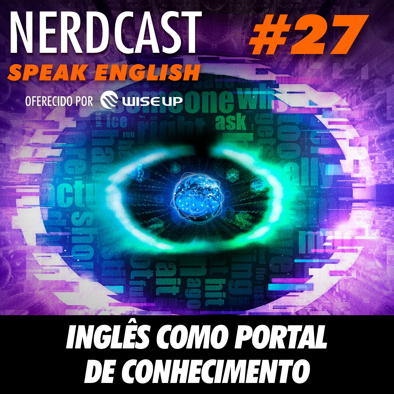 Speak English 27 - Inglês como portal de conhecimento