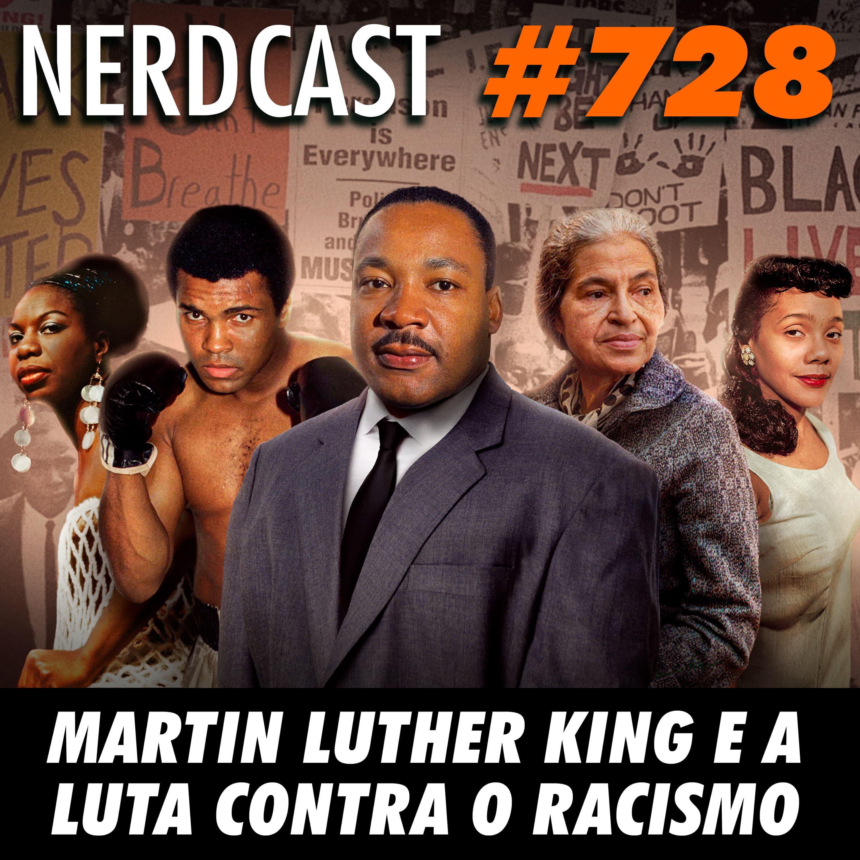 NerdCast 728 - Martin Luther King e a luta contra o racismo