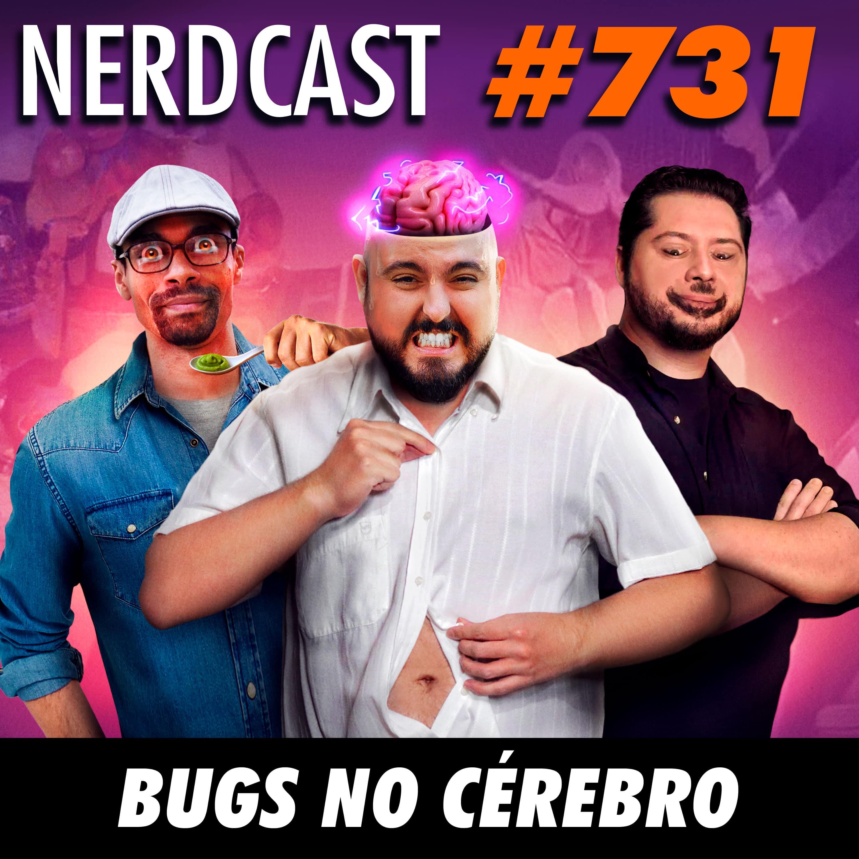 NerdCast 731 - Bugs no cérebro
