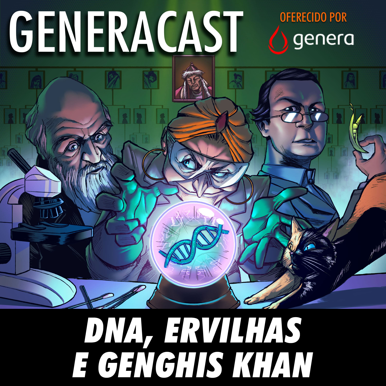NerdCast Generacast - DNA, ervilhas e Genghis Khan