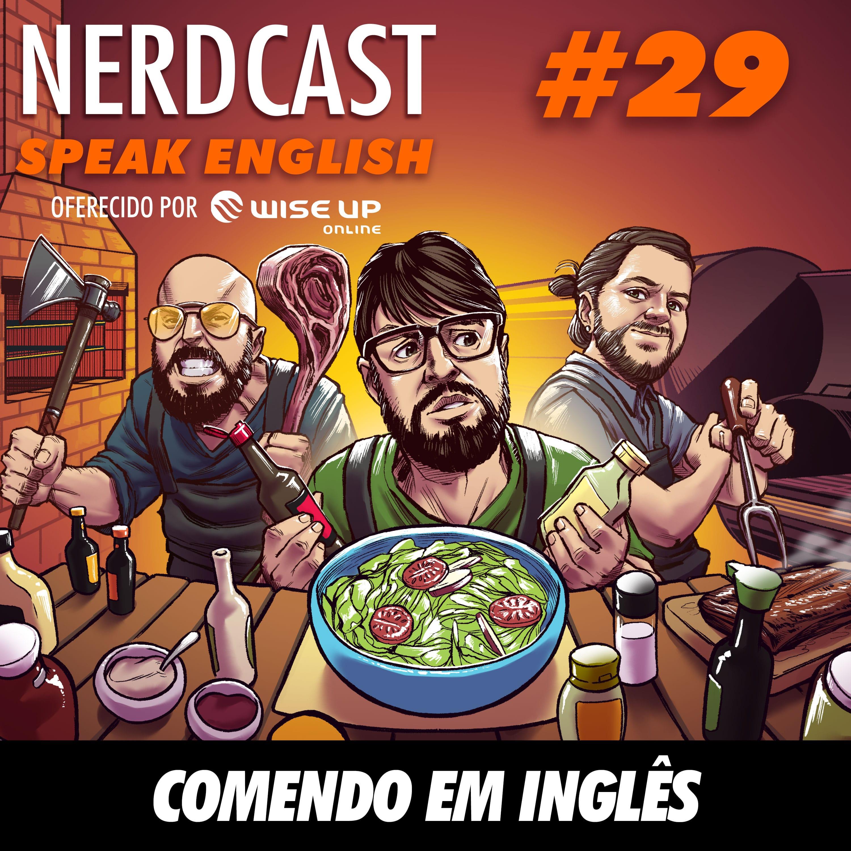 Speak English 29 - Comendo em inglês
