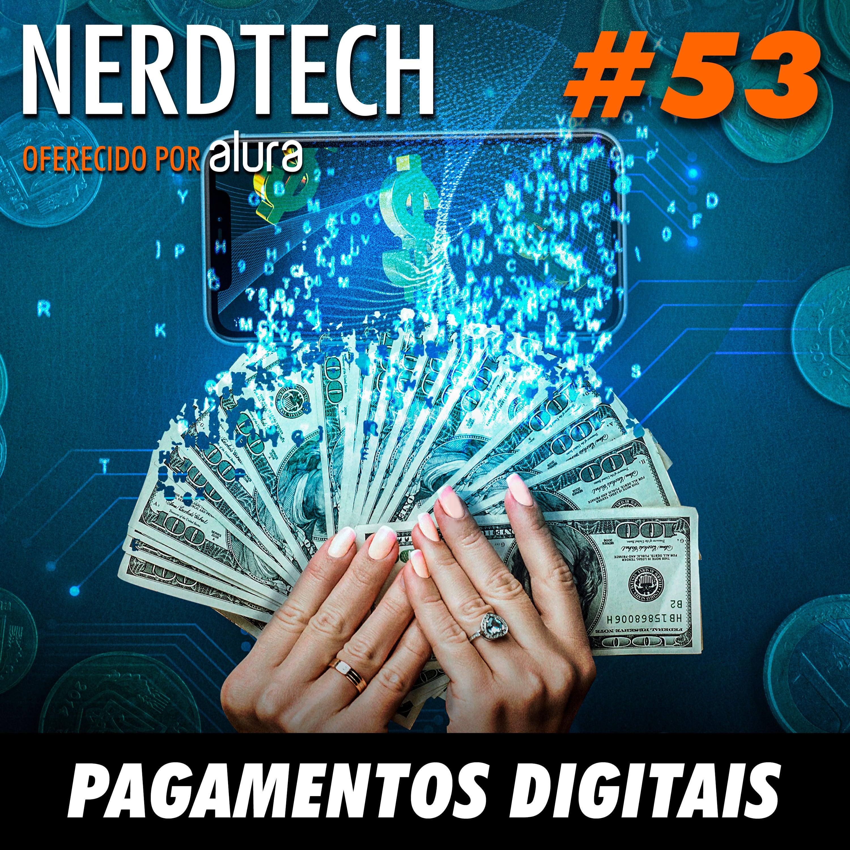 NerdTech 53 - Pagamentos Digitais