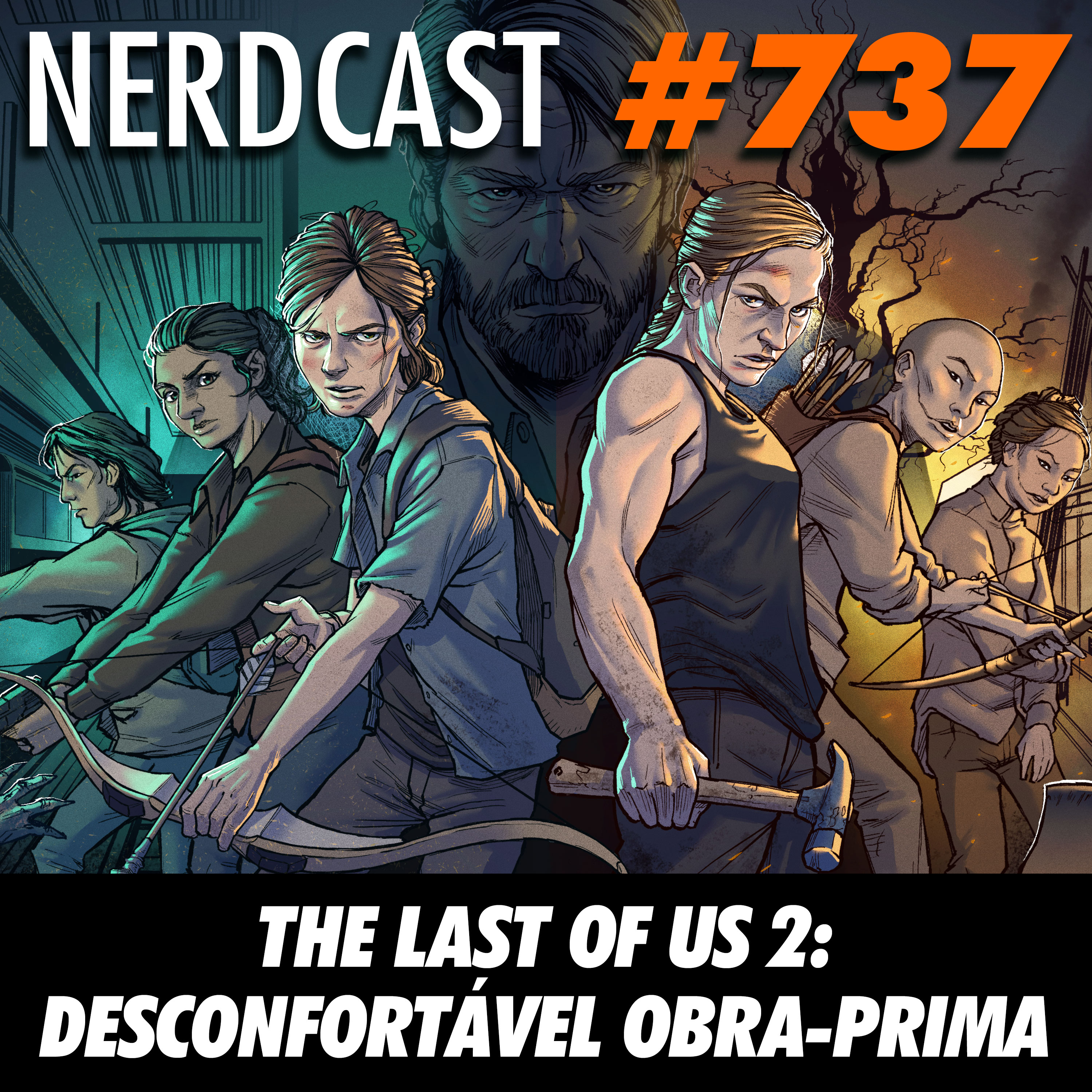 NerdCast 737 - The Last of Us 2 – Desconfortável obra-prima