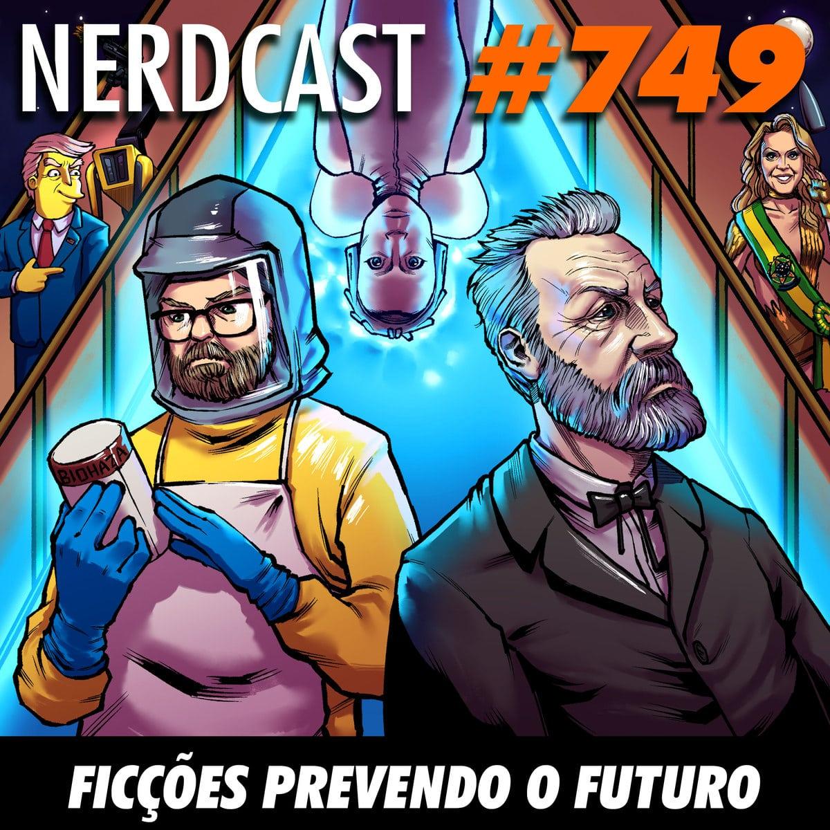 NerdCast 749 - Ficções prevendo o futuro