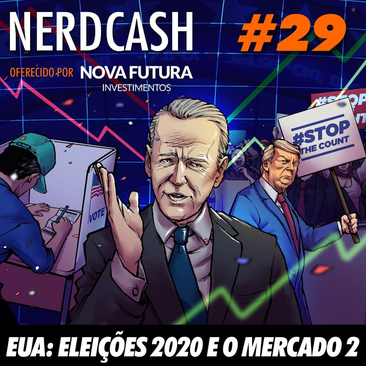 NerdCash 29 - EUA: Eleições 2020 e o Mercado 2