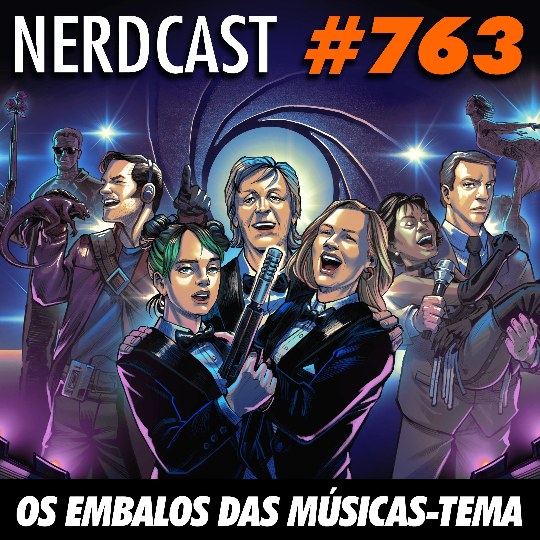 NerdCast 763 - Os embalos das músicas-tema