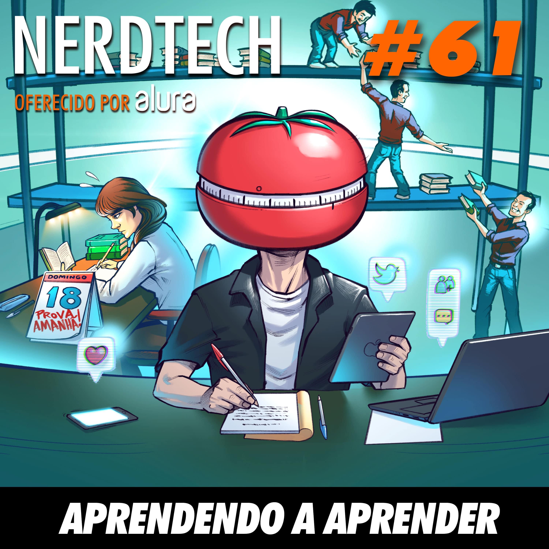NerdTech 61 - Aprendendo a aprender