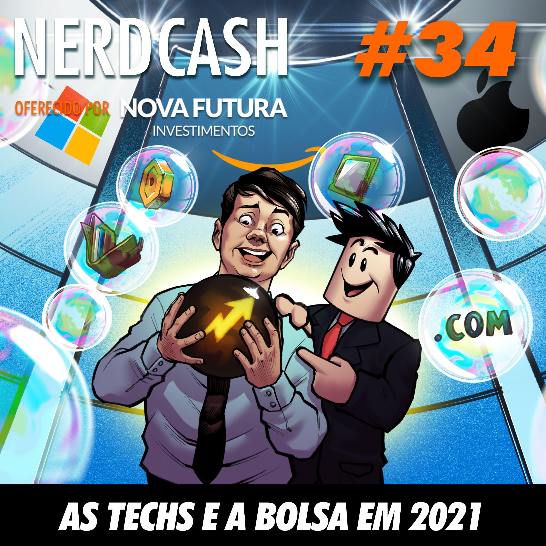NerdCash 34 - As techs e a bolsa em 2021