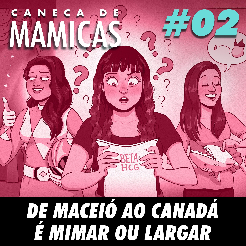 Caneca de Mamicas 02 - De Maceió ao Canadá é mimar ou largar
