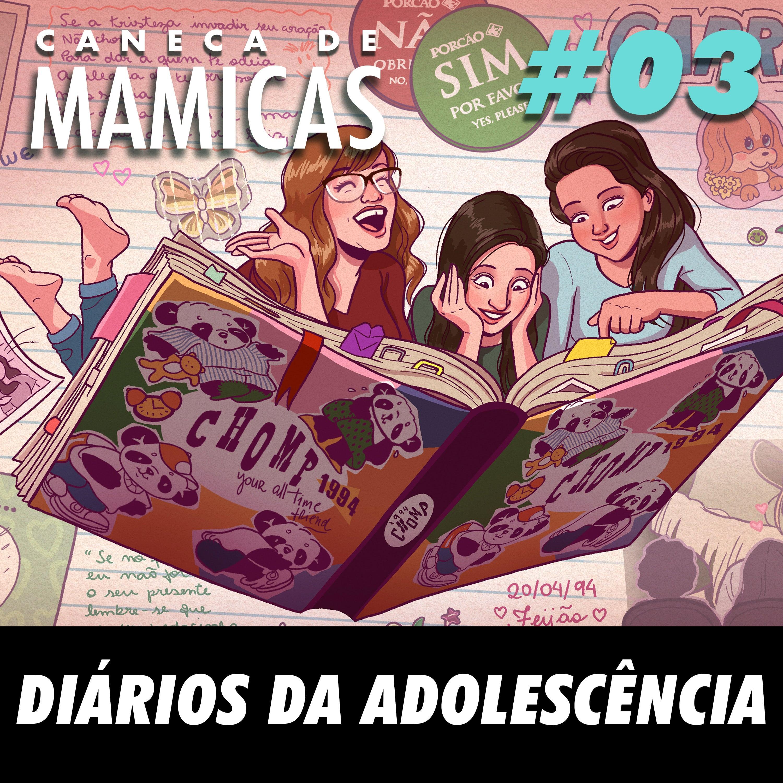 Caneca de Mamicas 03 - Diários da adolescência