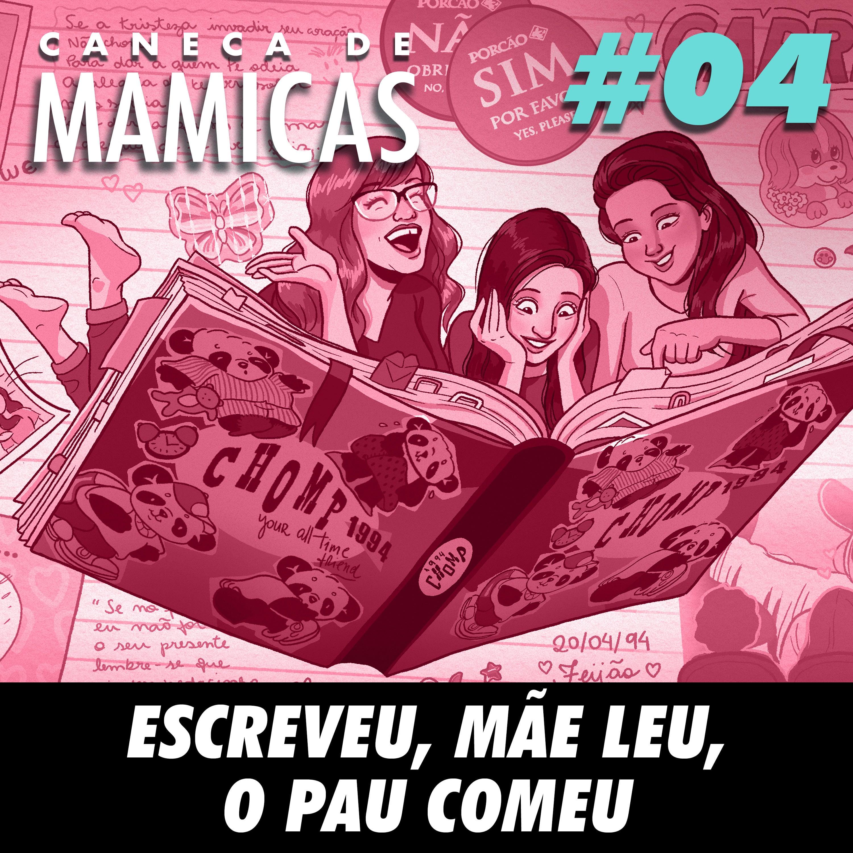 Caneca de Mamicas 04 - Escreveu, mãe leu, o pau comeu