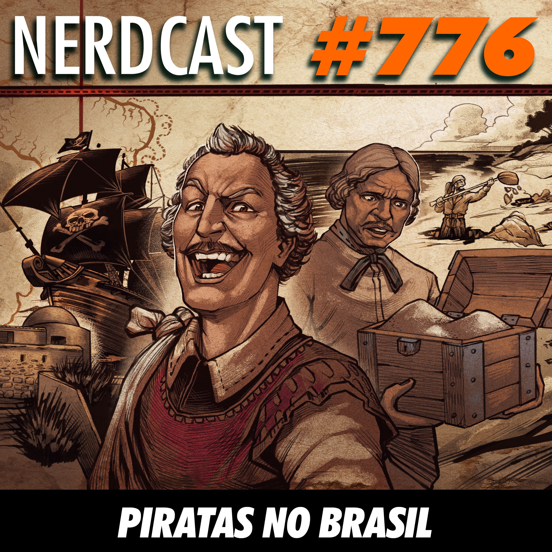 NerdCast 776 - Piratas no Brasil