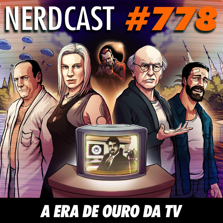 NerdCast 778 - A Era de Ouro da TV