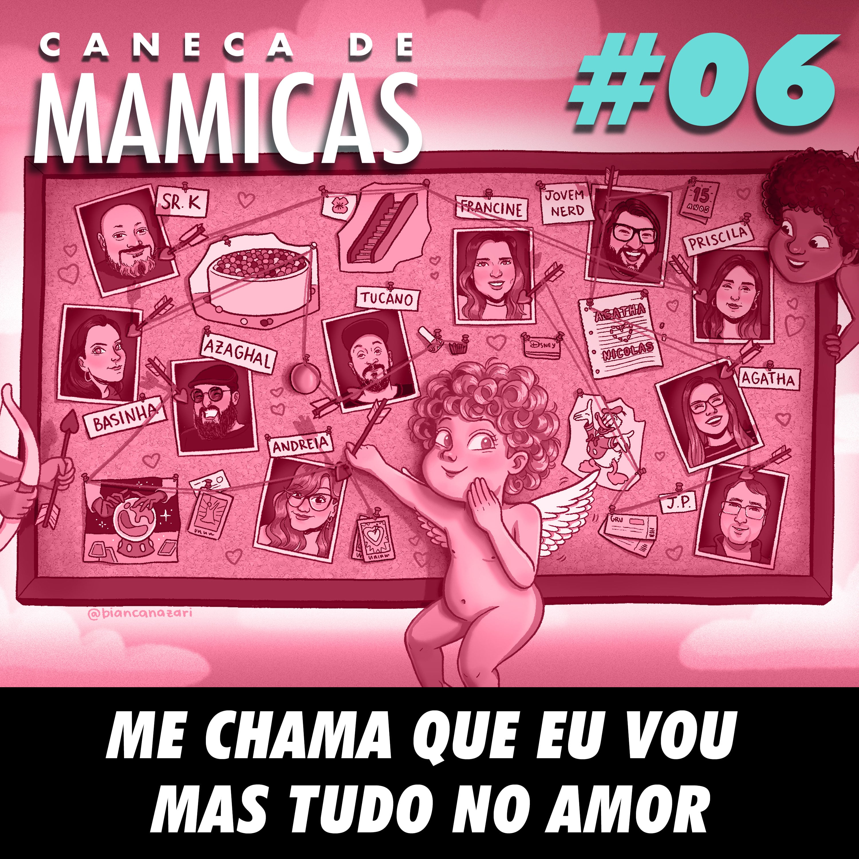 Caneca de Mamicas 06 - Me chama que eu vou, mas tudo no amor