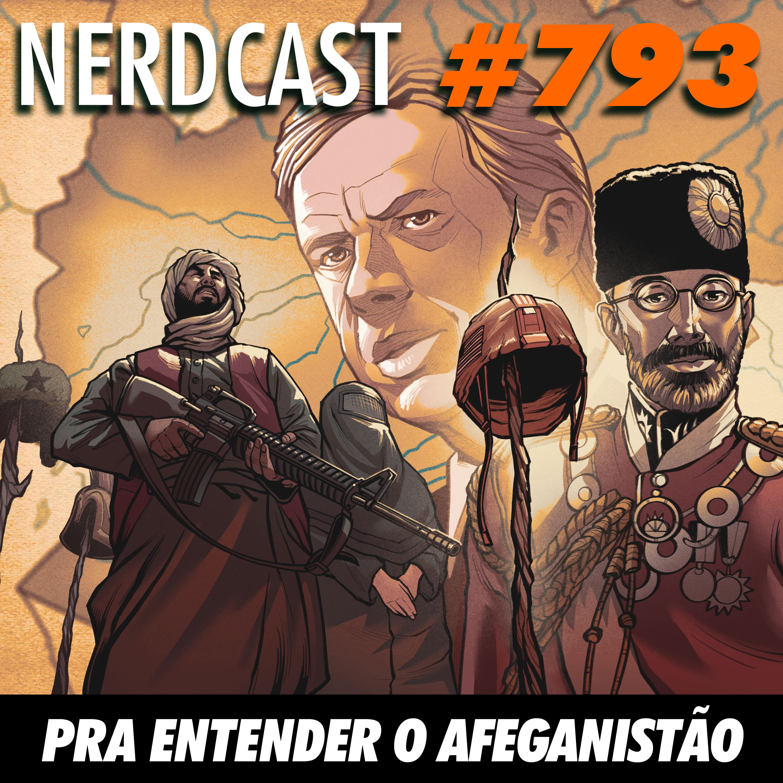 NerdCast 793 - Pra entender o Afeganistão