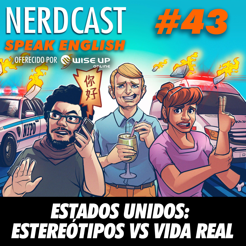 Speak English 43 - Estados Unidos: estereótipos VS vida real