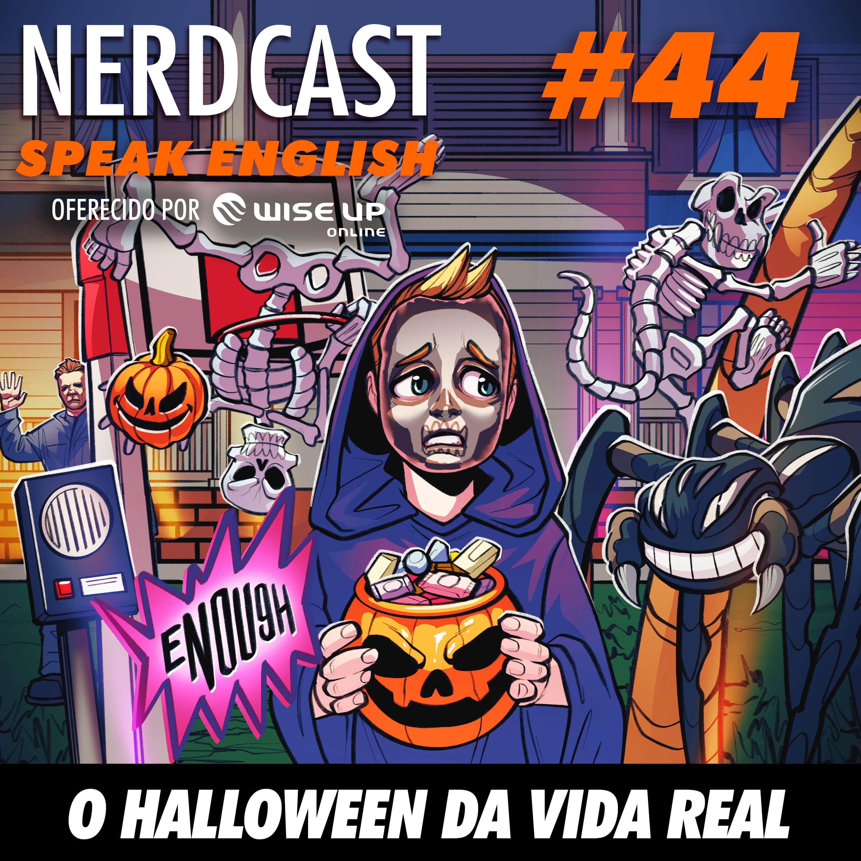 Speak English 44 - O Halloween da vida real