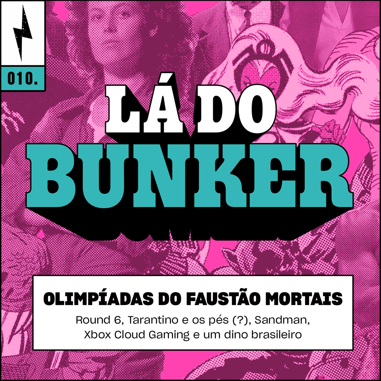Lá do Bunker 10 - Olimpíadas do Faustão Mortais