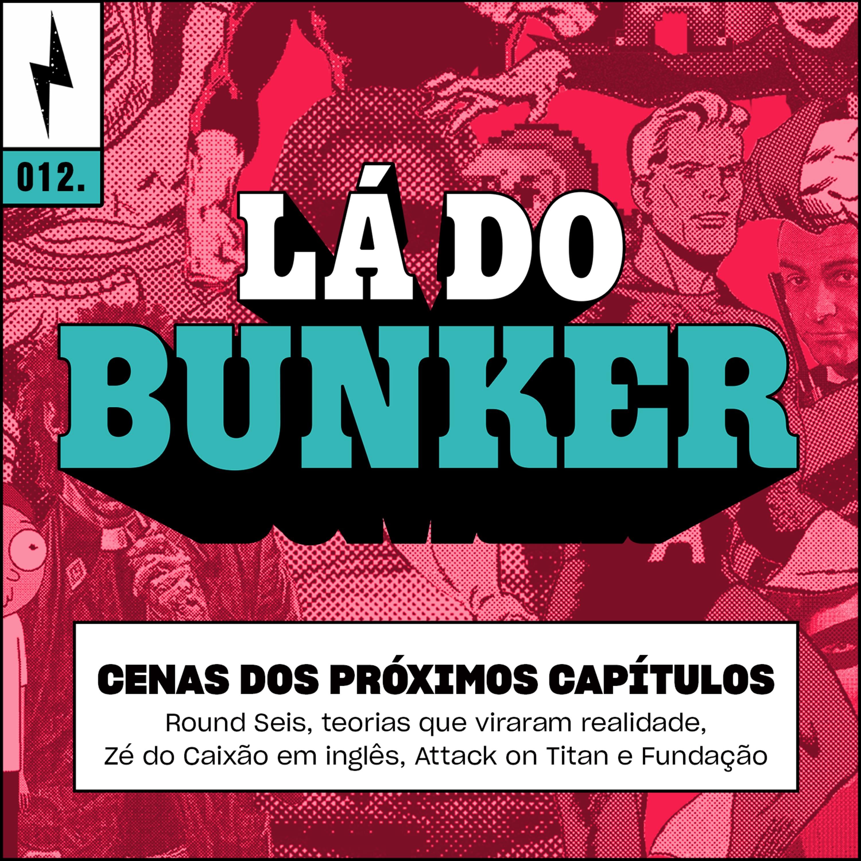 Lá do Bunker 12 - Cenas dos próximos capítulos