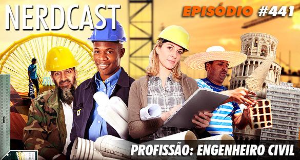 Nerdcast 441 - Profissão: Engenheiro Civil
