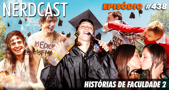 Nerdcast 438 - Histórias de Faculdade 2