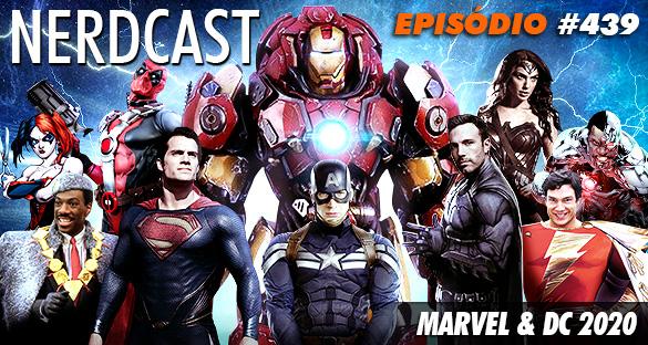 Nerdcast 439 - Marvel & DC 2020