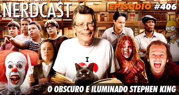 Nerdcast 406 - O Obscuro e Iluminado Stephen King