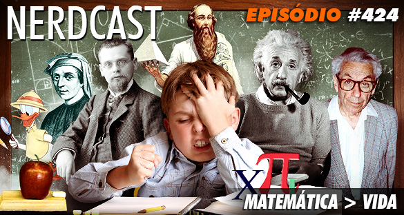 Nerdcast 424 - Matemática > Vida