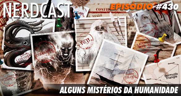 Nerdcast 430 - Alguns Mistérios da Humanidade