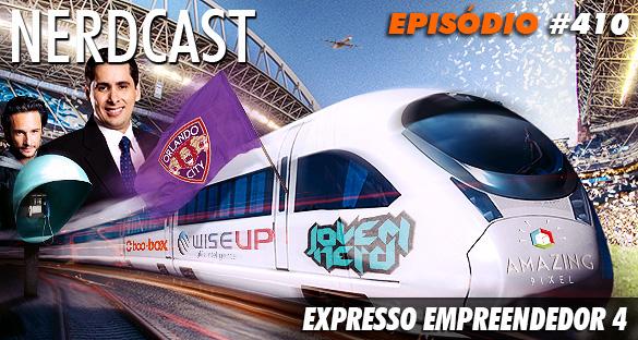 Nerdcast 410 - Expresso Empreendedor 4