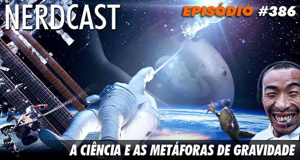 Nerdcast 386 - A ciência e as metáforas de Gravidade