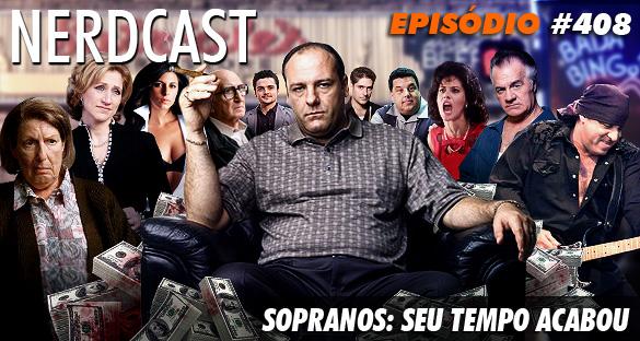 Nerdcast 408 - Sopranos: seu tempo acabou